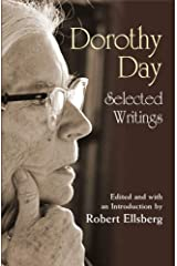 Dorothy Day: Selected Writings; By Little and by Little Paperback
