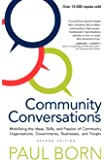 Community Conversations: Mobilizing the Ideas, Skills, and Passion of Community Organizations, Governments, Businesses…