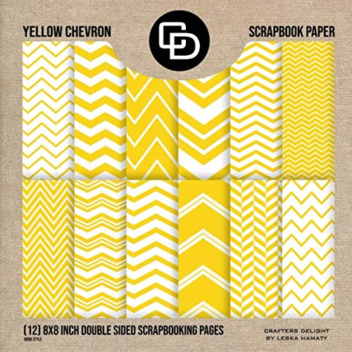 Yellow Chevron Scrapbook Paper (12) 8x8 Inch Double Sided Scrapbooking Pages: Crafters Delight By Leska Hamaty