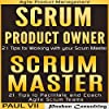 Agile Product Management: 'Scrum Master: 21 Tips to Coach and Facilitate' & 'Scrum Product Owner: 21 Tips for Working with your Scrum Master'