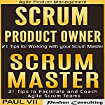Agile Product Management: 'Scrum Master: 21 Tips to Coach and Facilitate' & 'Scrum Product Owner: 21 Tips for Working with your Scrum Master' | Paul Vii