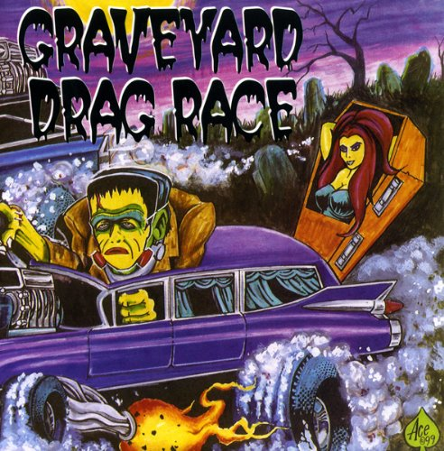 Graveyard Drag Race (Garage Punk Halloween)