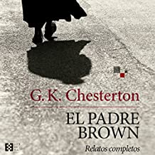Amazon.com: El padre Brown [Father Brown]: Relatos completos [Complete Stories] (Audible Audio Edition): G.K. Chesterton, Juan Magraner, Audible Studios: ...