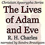 The Lives of Adam and Eve: Christian Apocrypha Series | R. H. Charles