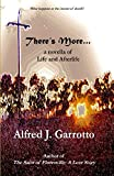 There's More . . .: A Novella of Life and Afterlife