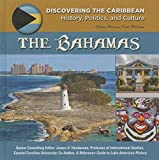 Bahamas (Discovering the Caribbean: History, Politics, and Culture)