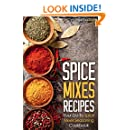 Spice Mixes Recipes: Your Go-To Spice Mixes Seasoning Cookbook