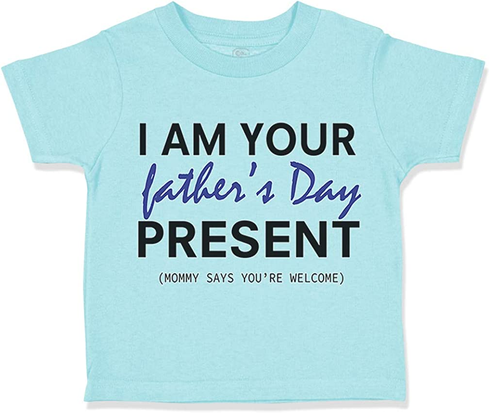 Custom Toddler T-Shirt I Am You Fathers Day Present Mom Welcome Cotton