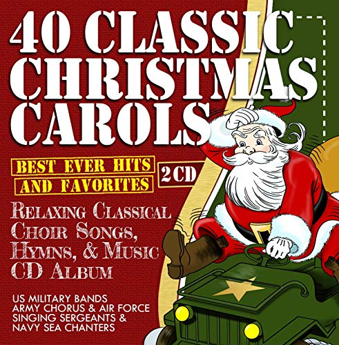 40 Classic Christmas Carols - Best Ever Hits & Favorites - Relaxing Classical Choir Songs, Hymns, & Music 2 CD Album - US Military Bands:- Army Chorus & Air Force Singing Sergeants & Navy Sea Chanters