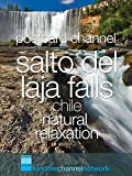 Salto del Laja Falls Chile natural relaxation