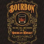 Bourbon: The Rise, Fall, and Rebirth of an American Whiskey | Fred Minnick