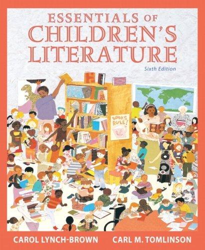 By Carol Lynch-Brown, Carl M. Tomlinson: Essentials of Children's Literature (6th Edition) Sixth (6th) Edition