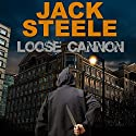 Loose Cannon Audiobook by Jack Steele Narrated by Richard Nicholls
