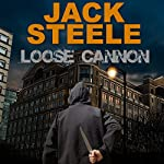 Loose Cannon | Jack Steele