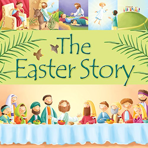 The Easter Biography (99 Stories from the Bible)
