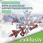 Eine schaurige Adventsgeschichte. Hamburg (Winterkrimi) | Alexandra Richter