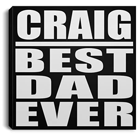 Designsify Craig Best Dad Ever - Canvas Square Lona Cuadrado ...