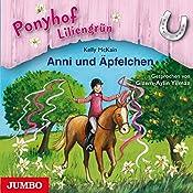Anni und Äpfelchen (Ponyhof Liliengrün 12) | Kelly McKain
