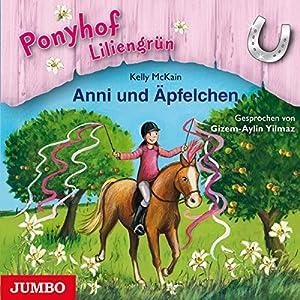 Anni und Äpfelchen (Ponyhof Liliengrün 12) Hörbuch
