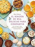 El Rincón De Bea. Delicias Para Compartir (Cocina (planeta))