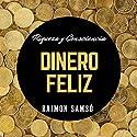 Dinero feliz [Happy Money] Audiobook by Raimon Samso Narrated by Alfonso Sales