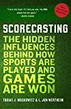 img - for Scorecasting: The Hidden Influences Behind How Sports Are Played and Games Are Won book / textbook / text book