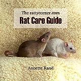 The rattycorner.com Rat Care Guide