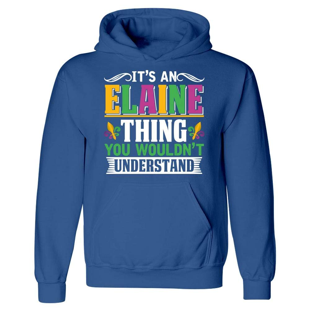 Hoodie Its an Elaine Thing You Wouldnt Understand Mardi Gras Gift
