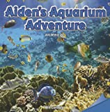 Aiden's Aquarium Adventure, Bill Connors, 1477721541