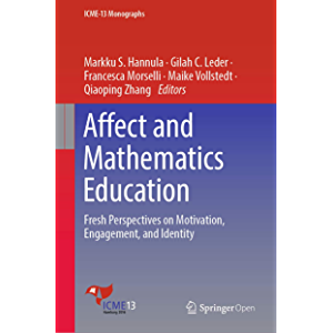 Affect and Mathematics Education : Fresh Perspectives on Motivation, Engagement, and Identity (ICME-13 Monographs)