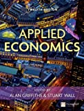 Applied Economics, Alan Griffiths and Stuart Wall, 0273736906