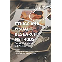 Ethics and Visual Research Methods: Theory, Methodology, and Practice