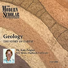 The Modern Scholar: Geology: The Story of Earth Lecture Auteur(s) : Professor Kate Zeigler Narrateur(s) : Professor Kate Zeigler