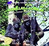 Gorillas: Life in the Troop (Animal Families) / Gorilas: Vida en la Manada (Familias de Animales) (English and Spanish Edition)