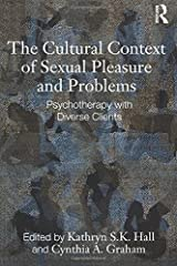 The Cultural Context of Sexual Pleasure and Problems: Psychotherapy with Diverse Clients Paperback