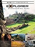 UFOTV Presents: Explorer - Discovering Peru