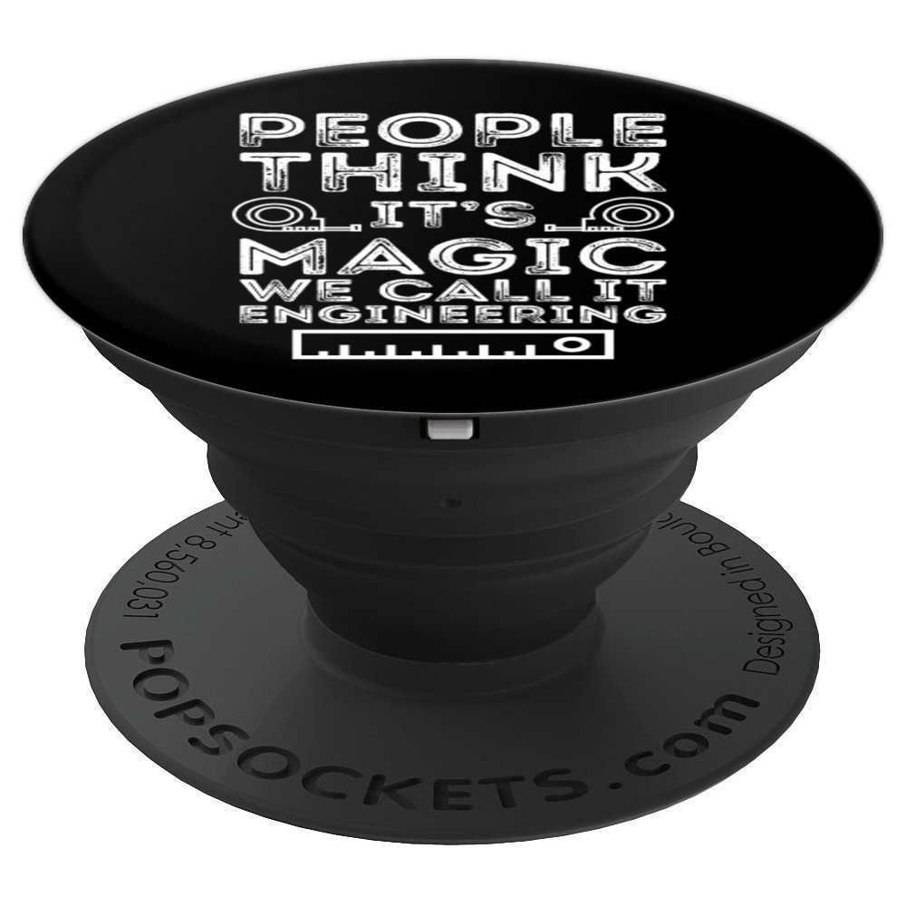 People Think Its Magic We Call It Engineering - PopSockets Grip and Stand for Phones and Tablets by UAB KIDKIS