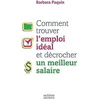 Comment trouver l'emploi idéal et décrocher un meilleur salaire