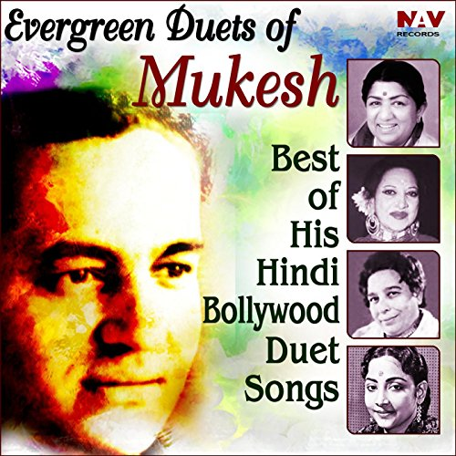 Evergreen Duets of Mukesh Best...