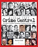 Kansas City Crime Central: 150 Years of Outlaws, Kidnappers, Mobsters and Their Victims