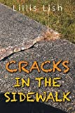 Cracks in the Sidewalk, Lillis Lish, 1499037856