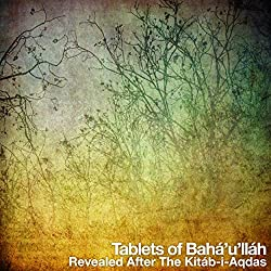 Tablets of Bahá'u'lláh, revealed after the Kitáb-i-Aqdas