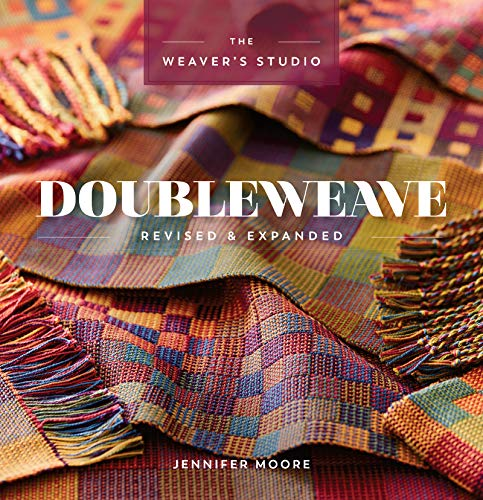 - Doubleweave Revised & Expanded (The Weaver's Studio)