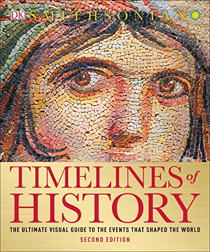 (Timelines of History: The Ultimate Visual Guide to the Events That Shaped the World, 2nd Edition)
