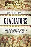 #1: Gladiators: Deadly Arena Sports of Ancient Rome