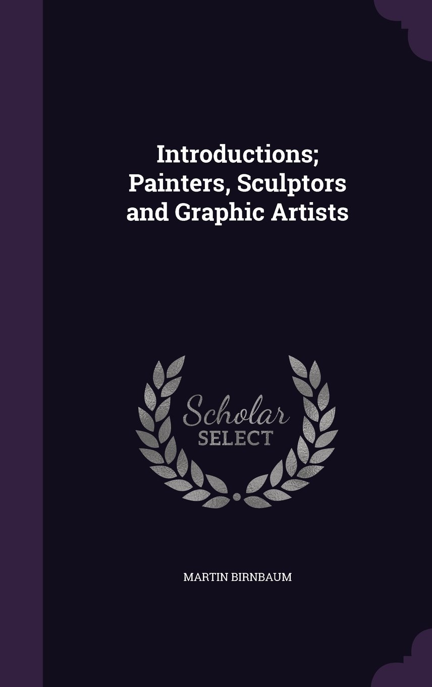 Read Online Introductions; Painters, Sculptors and Graphic Artists PDF