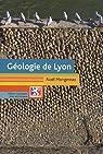 Géologie de Lyon par Mongereau