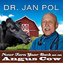 Never Turn Your Back on an Angus Cow: My Life As a Country Vet Audiobook by David Fisher, Dr. Jan Pol Narrated by Tom Perkins