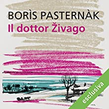 Il dottor Zivago Audiobook by Boris Pasternak Narrated by Riccardo Mei