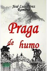 Praga de humo (Spanish Edition) Kindle Edition